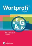 Wortprofi® Bayern Schulwörterbuch Deutsch