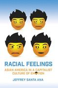 Racial Feelings: Asian America in a Capitalist Culture of Emotion