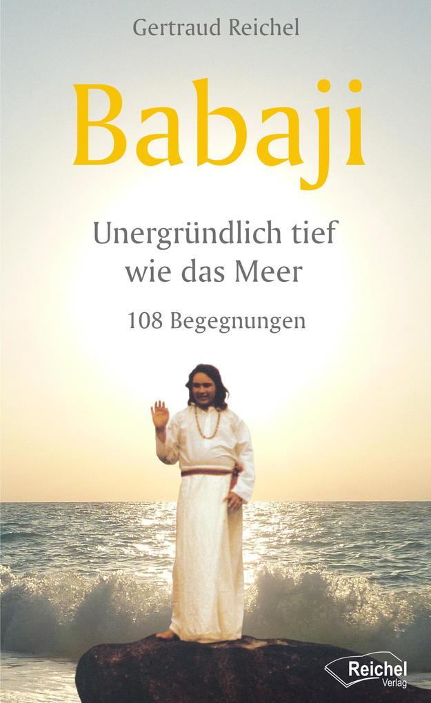 Babaji - Unergründlich tief wie das Meer als eBook epub
