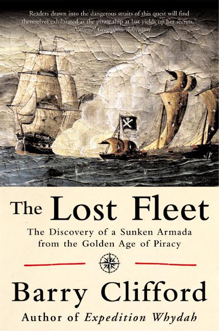 The Lost Fleet: The Discovery of a Sunken Armada from the Golden Age of Piracy als Taschenbuch