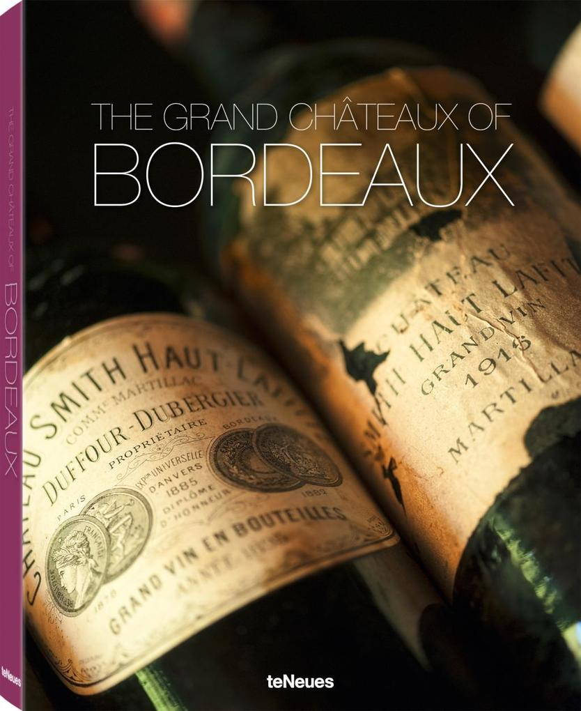The Grand Châteaux of Bordeaux als Buch (gebunden)