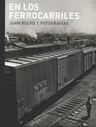 Juan Rulfo: En Los Ferrocarriles