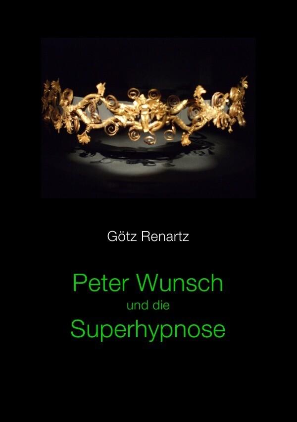 Peter Wunsch und die Superhypnose als Buch (kartoniert)