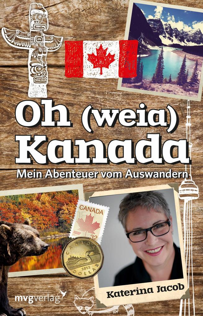 Oh (weia) Kanada als Buch (gebunden)