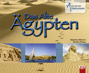 Abenteuer Weltwissen - Das Alte Ägypten
