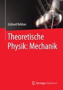 Theoretische Physik: Mechanik