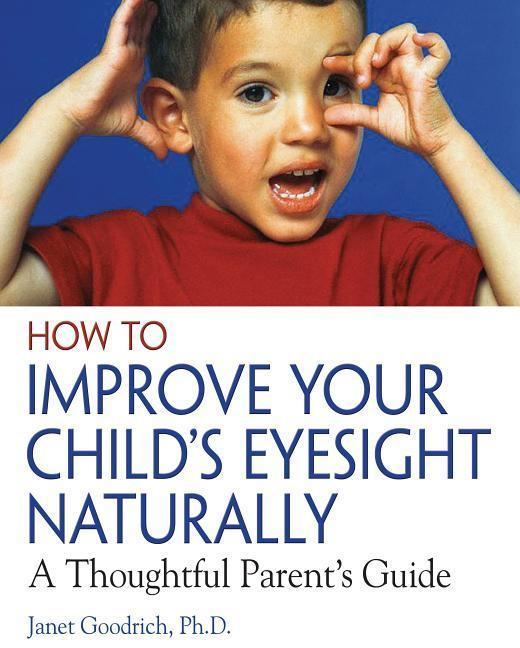 How to Improve Your Child's Eyesight Naturally: A Thoughtful Parent's Guide als Taschenbuch