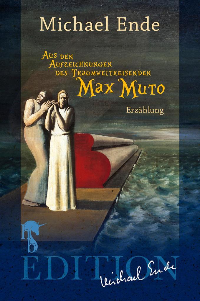 Aus den Aufzeichnungen des Traumweltreisenden Max Muto als eBook epub