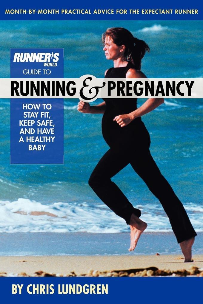 Runner's World Guide To Running And Pregnancy als Taschenbuch