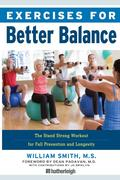 Exercises for Better Balance: The Stand Strong Workout for Fall Prevention and Longevity