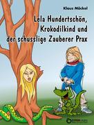 Lela Hundertschön, Krokodilkind und der schusslige Zauberer Prax