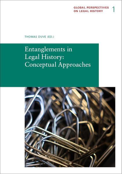 Entanglements in Legal History: Conceptual Approaches als Buch (kartoniert)