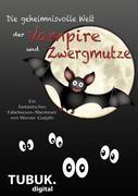 Die geheimnisvolle Welt der Vampire und Zwergmutze