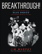 Breakthrough!: How Three People Saved Blue Babies and Changed Medicine Forever