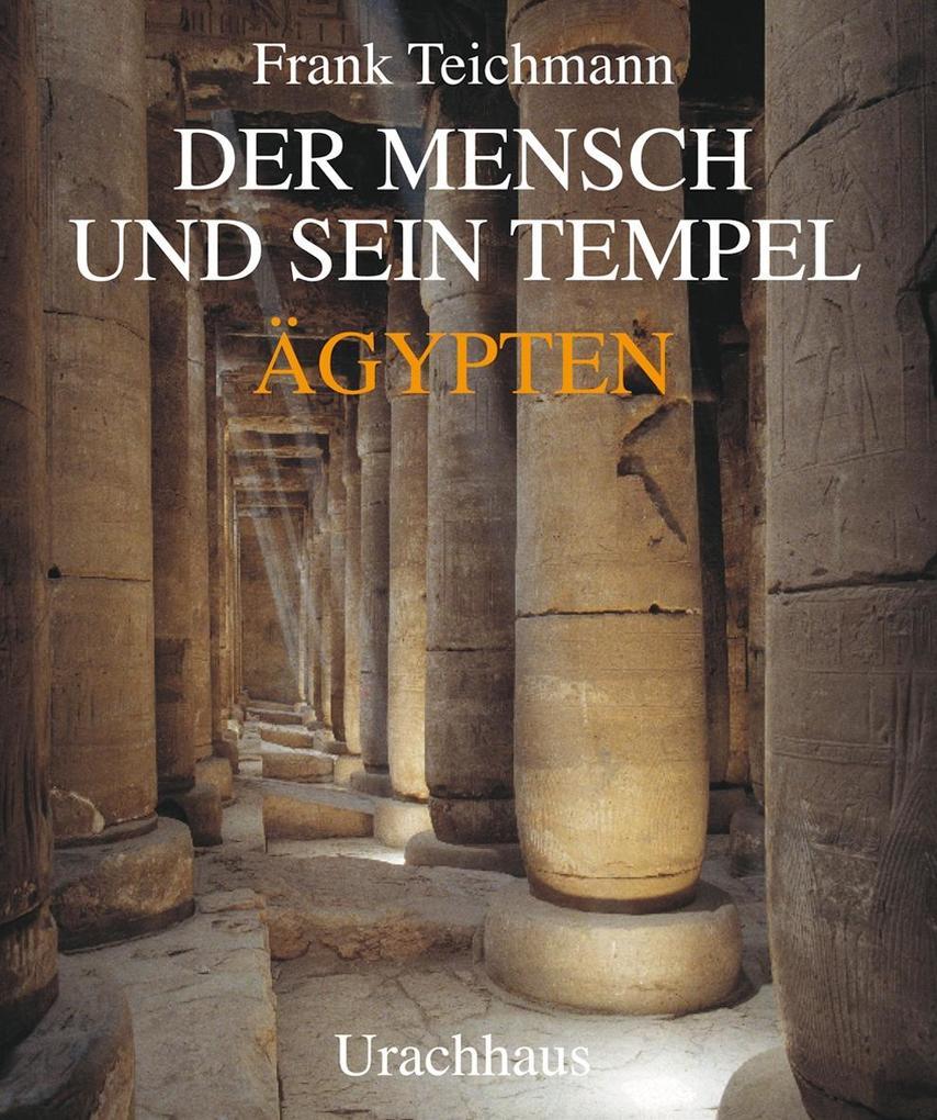 Der Mensch und sein Tempel als Buch (gebunden)