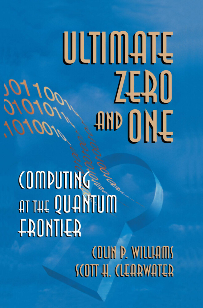 Ultimate Zero and One: Computing at the Edge of Nature als Buch (gebunden)