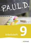 P.A.U.L. D. (Paul) 9. Arbeitsheft. Gymnasien und Gesamtschulen - Neubearbeitung