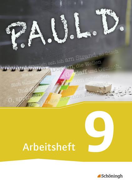 P.A.U.L. D. (Paul) 9. Arbeitsheft. Gymnasien und Gesamtschulen - Neubearbeitung als Buch (kartoniert)