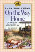On the Way Home: The Diary of a Trip from South Dakota to Mansfield, Missouri, in 1894