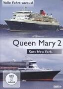 Queen Mary 2 - Kurs New York, Volle Fahrt voraus!, 1 DVD