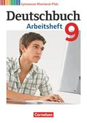 Deutschbuch 9. Schuljahr. Arbeitsheft mit Lösungen. Gymnasium Rheinland-Pfalz
