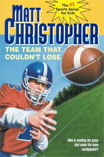 The Team That Couldn't Lose: Who Is Sending the Plays That Make the Team Unstoppable? als Taschenbuch