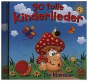 30 Tolle Kinderlieder - Die Klassiker