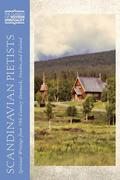 Scandinavian Pietists: Spiritual Writings from 19th-Century Norway, Denmark, Sweden, and Finland