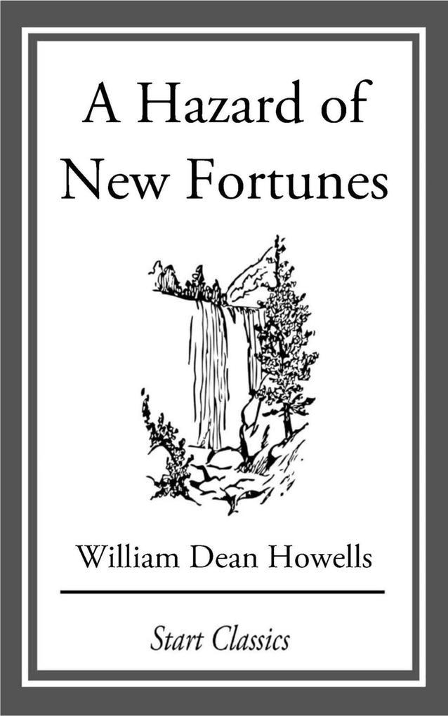A Hazard of New Fortunes als eBook epub