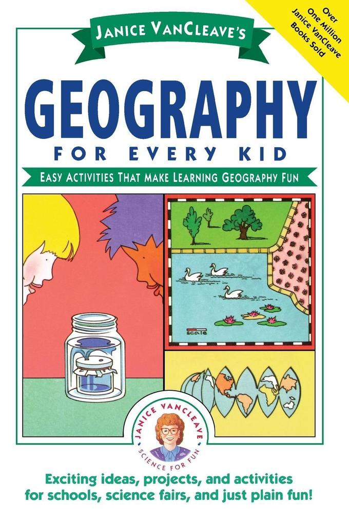 Janice VanCleave's Geography for Every Kid als Taschenbuch