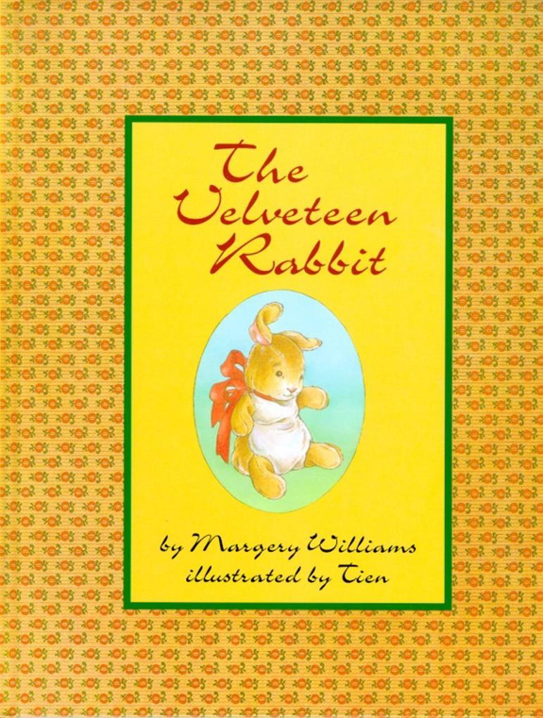 The Velveteen Rabbit: Or How Toys Become Real als Buch (gebunden)