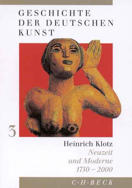 Geschichte der deutschen Kunst Bd. 3: Neuzeit und Moderne 1750-2000 als Buch (gebunden)