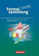 Formelsammlung bis zum Abitur - Mathematik - Physik - Astronomie - Chemie - Biologie - Informatik