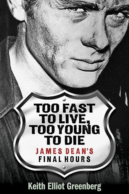 Too Fast to Live, Too Young to Die: James Dean's Final Hours als Taschenbuch