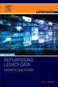 Repurposing Legacy Data