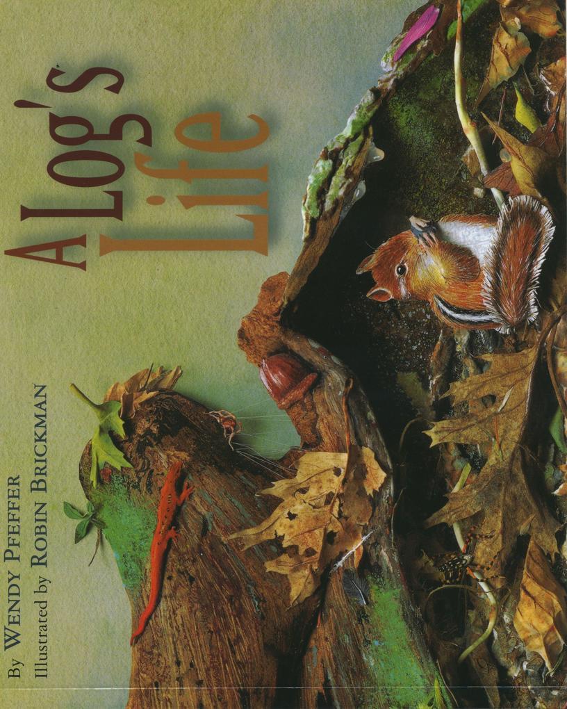 A Log's Life als Buch (gebunden)