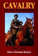 Cavalry of the Wehrmacht 1941-1945