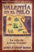 Valentia En El Nilo: La Vida de Lillian Trasher