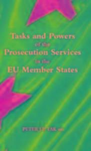 Tasks and Powers of the Prosecution Services in the EU Member States als Buch (gebunden)