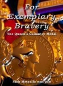 For Exemplary Bravery - The Queen's Gallantry Medal als Buch (gebunden)
