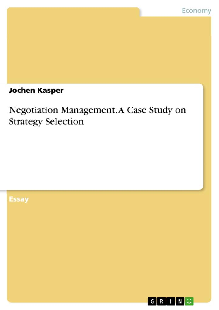 Negotiation Management. A Case Study on Strategy Selection als eBook pdf