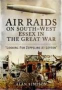 Air Raids on South West Essex in the Great War