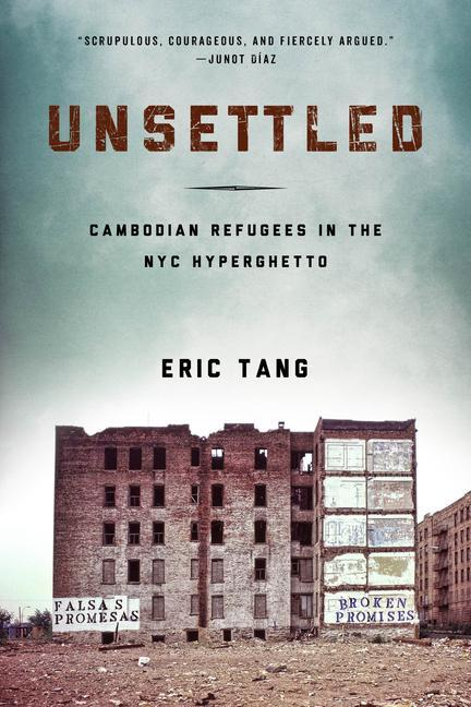 Unsettled: Cambodian Refugees in the New York City Hyperghetto als Taschenbuch
