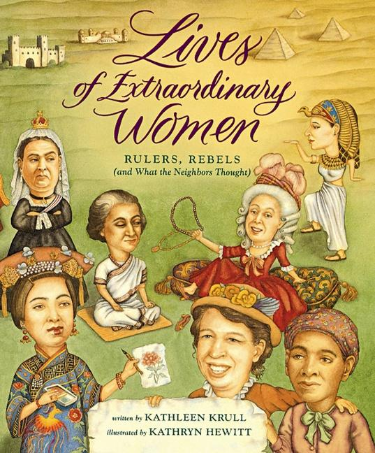 Lives of Extraordinary Women: Rulers, Rebels (and What the Neighbors Thought) als Buch (gebunden)