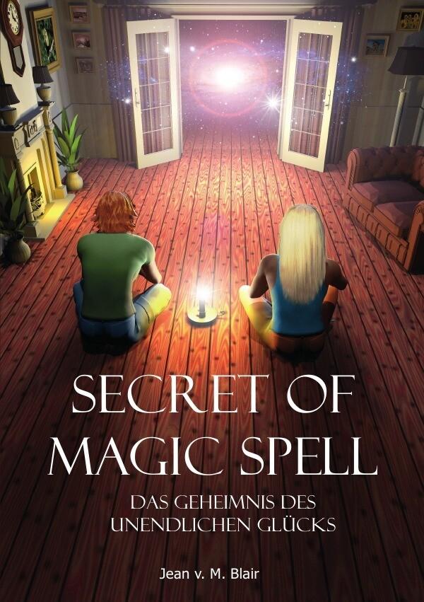 Blair, J: Secret of Magic Spell Planen Sie Ihr Leben einfach als Buch (kartoniert)
