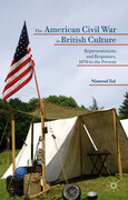 The American Civil War in British Culture: Representations and Responses, 1870 to the Present