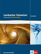 Lambacher Schweizer. Qualifikationsphase. Schülerbuch Grundkurs. Nordrhein-Westfalen