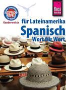 Reise Know-How Kauderwelsch Spanisch für Lateinamerika - Wort für Wort: Kauderwelsch-Sprachführer Band 5