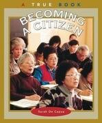 Becoming a Citizen (a True Book: Civics)