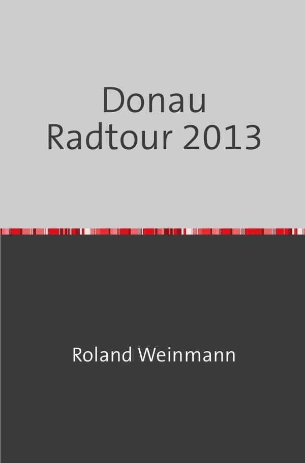 Donau Radtour 2013 als Buch (kartoniert)
